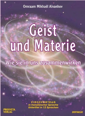 Geist und Materie - Wie sie in uns zusammenwirken