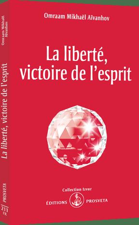 La liberté, victoire de l'esprit