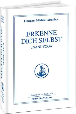 Erkenne Dich selbst - Jnani yoga - Band 17/18